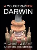 A Mousetrap for Darwin