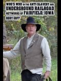 Who's Who in the Anti-Slavery and Underground Railroad Networks of Fairfield, Iowa