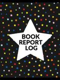 Book Report Log Book For Kids: Reading Progress Notebook, Classroom Reading Assignment Templates, Student Book Report Journal With Prompts, Homeschoo