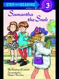 Samantha the Snob (Step-Into-Reading, Step 3)