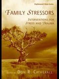 Family Stressors: Interventions for Stress and Trauma