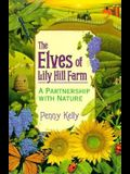 The Elves of Lily Hill Farm: A Partnership with Nature