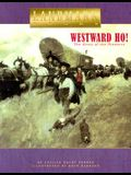 Westward Ho!: The Story of the Pioneers