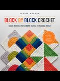Block by Block Crochet: Quilt-Inspired Patchwork Blocks to Mix and Match