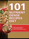 101 Nutrient Dense Recipes Diet: Track Your Diet Success (with Food Pyramid, Calorie Guide and BMI Chart)