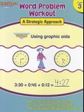 Word Problem Workout: A Strategic Approach: Reproducible Grade 3
