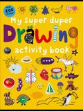 My Super Duper Drawing Activity Book: with Over 200 Stickers