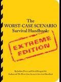 The Worst-Case Scenario Survival Handbook: Extreme Edition: Extreme Edition