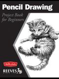 Pencil Drawing: Project Book for Beginners