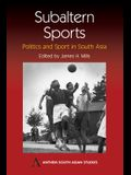 Subaltern Sports: Politics and Sport in South Asia