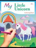 My Little Unicorn Colouring Book: Cute Creative Children's Colouring
