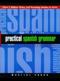 Practical Spanish Grammar: A Self-Teaching Guide