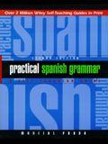 Practical Spanish Grammar: A Self-Teaching Guide