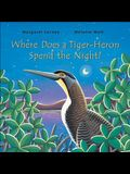 Where Does a Tiger-Heron Spend the Night?
