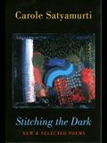 Stitching the Dark: New & Selected Poems