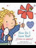 How Do I Love You? / ¿cómo Te Quiero? (Bilingual): (bilingual)