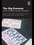 The Gig Economy: Workers and Media in the Age of Convergence