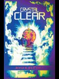 Crystal Clear: The Self-Actualization Manual & Guide to Total Awareness