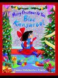 Merry Christmas to You, Blue Kangaroo!