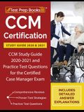 CCM Certification Study Guide 2020 and 2021: CCM Study Guide 2020-2021 and Practice Test Questions for the Certified Case Manager Exam [Includes Detai