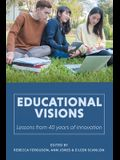Educational Visions: Lessons from 40 years of innovation