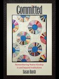 Committed: Remembering Native Kinship in and beyond Institutions