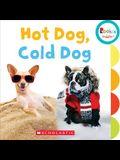 Hot Dog, Cold Dog (Rookie Toddler)