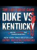The Last Great Game Lib/E: Duke vs. Kentucky and the 2.1 Seconds That Changed Basketball