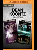 Dean Koontz Collection - Whispers & Phantoms