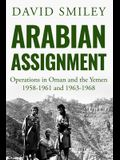 Arabian Assignment: Operations in Oman and the Yemen