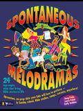 Spontaneous Melodramas: 24 Impromptu Skits That Bring Bible Stories to Life