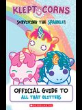Surviving the Sparkle! an Official Guide to All That Glitters (Kleptocorns) (Media Tie-In)