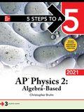 5 Steps to a 5: AP Physics 2: Algebra-Based 2021