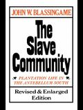 The Slave Community: Plantation Life in the Antebellum South. Revised & Enlarged Edition