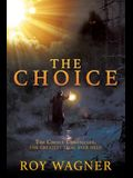 The Choice: The Choice Chronicles, the greatest trial ever held
