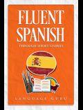 Fluent Spanish through Short Stories