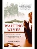 Waiting Wives: The Story of Schilling Manor, Home Front to the Vietnam War