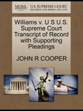 Williams V. U S U.S. Supreme Court Transcript of Record with Supporting Pleadings