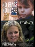 No Fears, No Tears: 13 Years Later