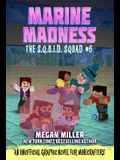 Marine Madness, Volume 6: An Unofficial Graphic Novel for Minecrafters