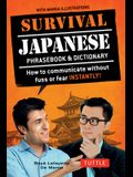 Survival Japanese: How to Communicate Without Fuss or Fear Instantly! (a Japanese Phrasebook)