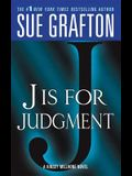 j Is for Judgment: A Kinsey Millhone Novel