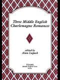 Three Middle English Charlemagne Romances