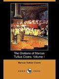 The Orations of Marcus Tullius Cicero, Volume I (Dodo Press)