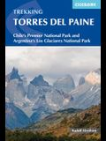 Trekking Torres del Paine: Chile's Premier National Park and Argentina's Los Glaciares National Park