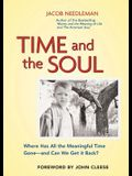 Time and the Soul: Where Has All the Meaningful Time Gone -- And Can We Get It Back?