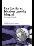 Race, Education and Educational Leadership in England: An Integrated Analysis