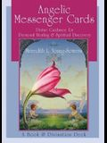 Angelic Messenger Cards: Divine Guidance for Personal Healing and Spiritual Discovery, a Book and Divination Deck [With Cards]