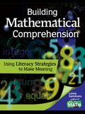 Building Mathematical Comprehension: Using Literacy Strategies to Make Meaning: Using Literacy Strategies to Make Meaning