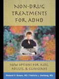 Non-Drug Treatments for ADHD: New Options for Kids, Adults & Clinicians